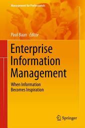 Enterprise Information Management: When Information Becomes Inspiration