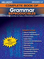 Milliken's Complete Book of Grammar Reproducibles - Grades 1-2: Over 110 Activities for Today's Differentiated Classroom