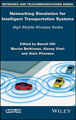 Networking Simulation for Intelligent Transportation Systems PDF