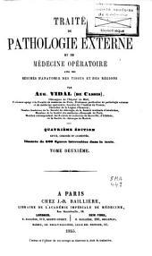Traité de pathologie externe et de médecine opératoire: avec des résumés d'anatomie des tissus et des régions, Volume2