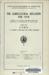 The Agricultural situation for 1918: a series of statements prepared under the direction of the Secretary of Agriculture. Corn : a large acreage of corn needed, Part 8
