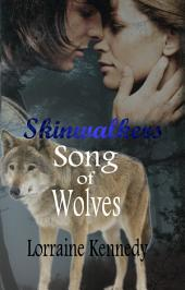 Song of Wolves - Volumes 1 & 2: Shifter Werewolf Romance: Skinwalkers Trilogy