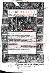 Io. Bertachini pars prima [-quarta]: Repertorium clarissimi viri, ac iuris utriusque doctoris celeberrimi Bertachini Firmani ...