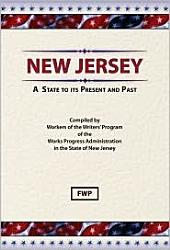 New Jersey: A Guide To Its Present and Past: A Guide to Its Present and Past