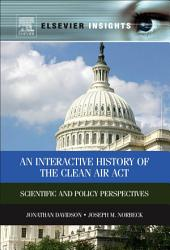 An Interactive History of the Clean Air Act: Scientific and Policy Perspectives