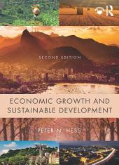 Economic Growth and Sustainable Development: Edition 2