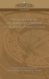 Twelve Studies on the Making of a Nation: The Beginning of Israel's History