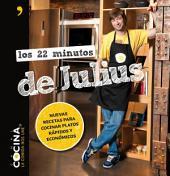 Los 22 minutos de Julius: Nuevas recetas para cocinar platos rápidos y económicos