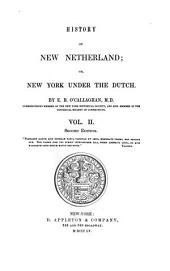History of New Netherland: Or, New York Under the Dutch, Volume 2