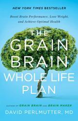 The Grain Brain Whole Life Plan Book PDF