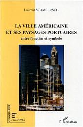 LA VILLE AMÉRICAINE ET SES PAYSAGES PORTUAIRES: entre fonction et symbole