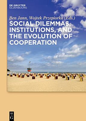 Social dilemmas  institutions  and the evolution of cooperation