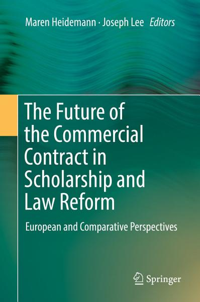 The Future of the Commercial Contract in Scholarship and Law Reform