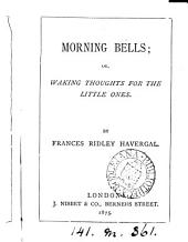 Morning bells; or, Waking thoughts for the little ones