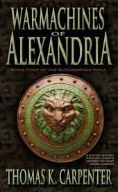 Warmachines of Alexandria (Alexandrian Saga #4)