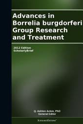Advances in Borrelia burgdorferi Group Research and Treatment: 2012 Edition: ScholarlyBrief