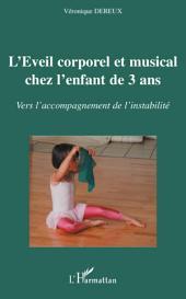 L'éveil corporel et musical chez l'enfant de 3 ans: Vers l'accompagnement de l'instabilité
