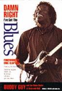 Damn Right I ve Got the Blues
