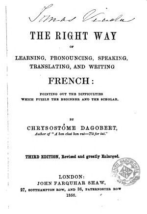 The Right Way of Learning  Pronouncing  Speaking  Translating  and Writing French