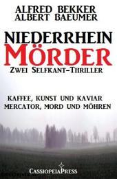 Niederrhein-Mörder (Zwei Selfkant -Thriller): Cassiopeiapress Sammelband