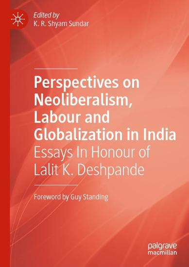 Perspectives on Neoliberalism  Labour and Globalization in India PDF