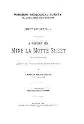 A Report on Mine la Motte Sheet: Including Portions of Madison, St. Francois and Ste. Genevieve Counties
