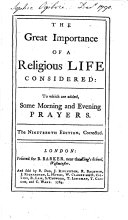 The Great Importance of a Religious Life Considered ... The Nineteenth Edition, Corrected. [By William Melmoth.]