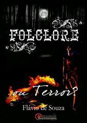 Folclore Ou Terror?