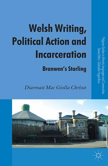 Welsh Writing  Political Action and Incarceration PDF