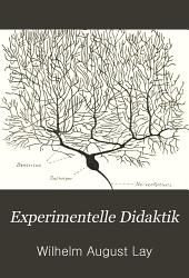 Experimentelle Didaktik: Grundlegung mit besonderer Rücksicht auf Wille und Tat