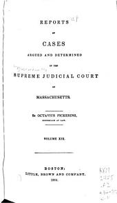 Massachusetts Reports: Cases Argued and Determined in the Supreme Judicial Court of Massachusetts, Volumes 36-37