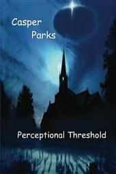 Perceptional Threshold: The Questioning