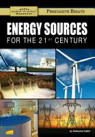 Energy Sources for the 21st Century PDF