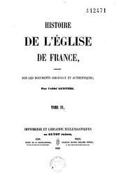 Histoire de l'Eglise de France composée sur les documents originaux et authentiques: Volume4