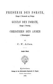 De tre nordiske Rigers Historie under Hans, Christiern den Anden, Frederik den Første, Gustav Vasa, Grevefeiden 1497-1536: Bind 5