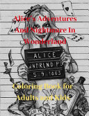 Alice's Adventures and Nightmare in Wonderland Coloring Book for Adults and Kids