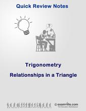 Trigonometry Quick Review: Relationships in a Triangle: Study review notes for students