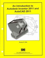 An Introduction to Autodesk Inventor 2011 and AutoCAD 2011 PDF