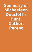 Summary of Michaeleen Doucleff's Hunt, Gather, Parent
