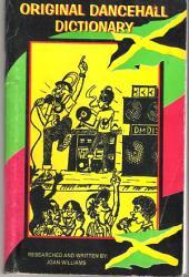 Original Jamaican) Dancehall Dictionary: Learning to speak like a Jamaican