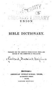 The Union Bible Dictionary: Prepared for the American Sunday-School Union and Revised by the Committee of Publication