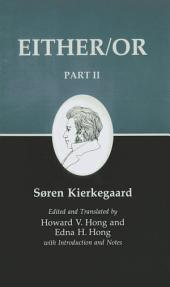 Kierkegaard's Writings IV, Part II: Either/Or: Either/Or