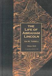 The Life of Abraham Lincoln Volumes 1 & 2
