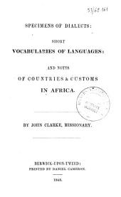 Specimens of dialects: short vocabularies of languages and notes of countries & customs in Africa