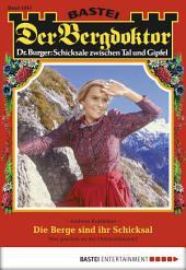 Der Bergdoktor - Folge 1845: Die Berge sind ihr Schicksal