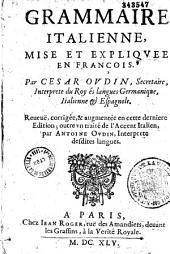 Grammaire italienne mise et expliquée en françois. Par Cesar Oudin...