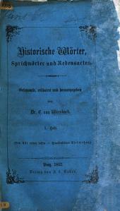 Historische Wörter, Sprichwörter und Redensarten in Erläuterungen. Gesammelt und herausgegeben von C. von W.