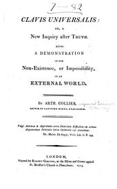 Metaphysical tracts by English philosophers of the eighteenth century: consisting of 1. Clavis universalis; 2. A specimen of true philosophy, by Arthur Collier; 3. Conjecturae quaedam de sensu, motu, et idearum generatione; 4. An inquiry into the origin of human appetites and affections; 5. Man in quest of himself