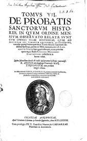 De probatis sanctorum historiis, partim ex tomis Aloysii Lipomani, doctissimi Episcopi... per F. Laurentium Surium Carthusianum