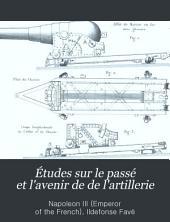 Études sur le passé et l'avenir de de l'artillerie: Volume6